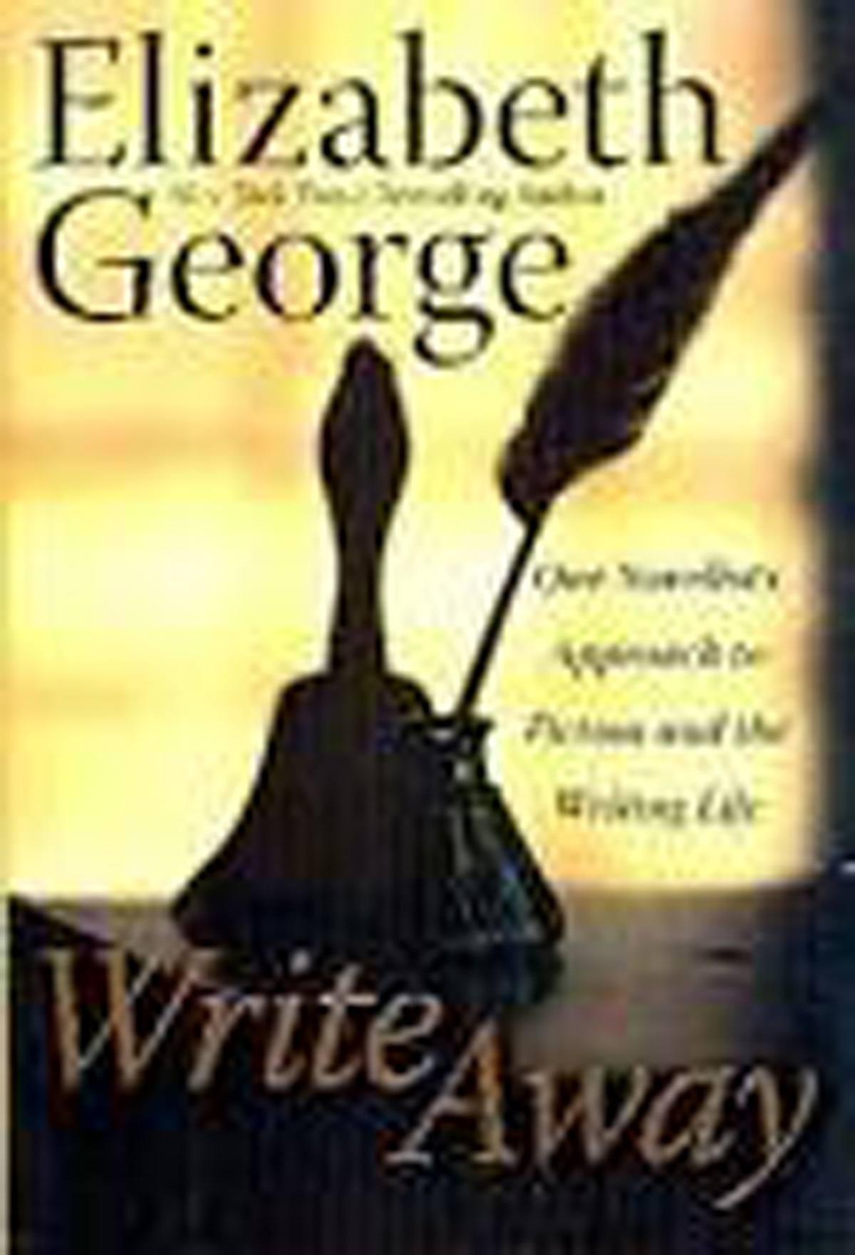 "I love the book ""Write Away"" by Elizabeth George"